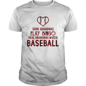 Some grandmas play bingo real grandmas watch baseball Unisex tshirt