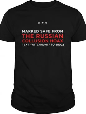 Trump Pence Marked Safe From The Russian Collusion Hoax text witchhunt to 88022 shirt