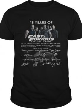 18 years of Fast and Furious 2001 2019 8 films signature tshirt