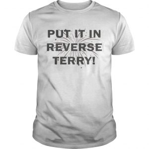 4th of July Put It In Reverse Terry Unisex shirt