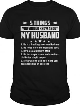 5 things you should know about my husband he is freaking awesome husband tshirt