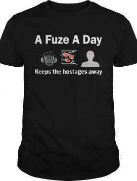 A Fuze A Day Keeps The Hostage Away Funny Gaming Tshirt