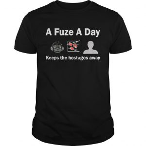 A Fuze A Day Keeps The Hostage Away Funny Gaming Unisex T-shirt