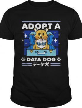 Adopt a Data Dog tshirt