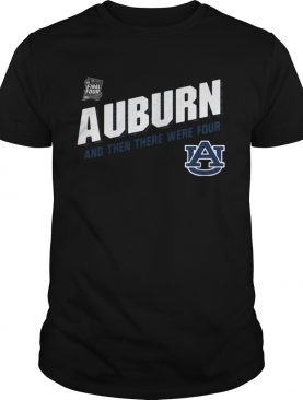 Auburn Tigers Final Four 2019 And Then There Were Four tshirt