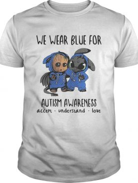 Baby Groot And Toothless We Wear Blue For Autism Awareness tshirt
