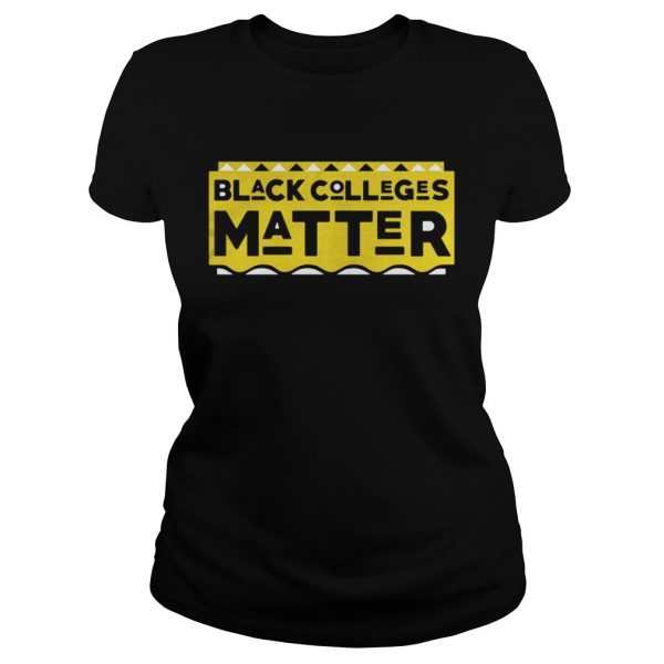 Black Colleges Matter Ladies shirt