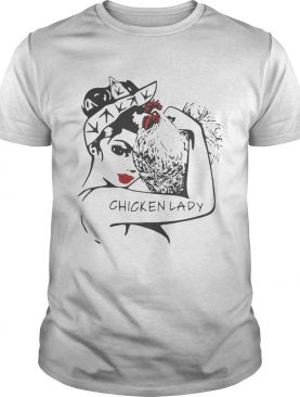 Chicken and strong woman chicken lady tshirt