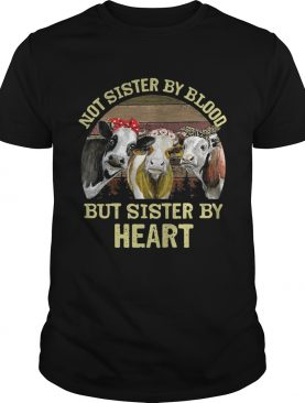 Cows Not sister by blood but sister by heart vintage tshirt