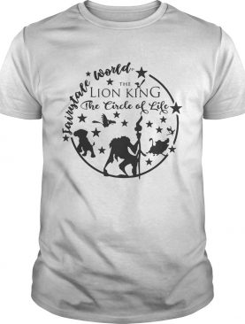 Fairy Tale world the lion king the circle of life tshirt