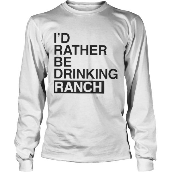 I'd Rather Be Drinking Ranch Longsleeve Shirt