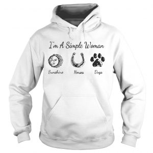 I'm A Simple Woman I Like Sunshine Horses And Dogs Hoodie Shirt