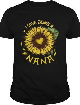 I Love Being A Nana Tshirt