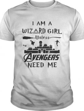 I am a wizard girl unless Avengers need me tshirt