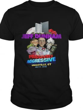 Jeff Dunham Passively Aggressive Pensacola Uncasville CT July 21 2018 shirt