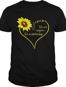 Jesus sunflower it's not religion it's a relationship tshirt