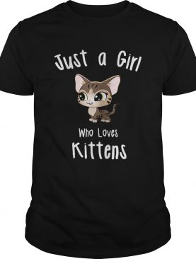 Just A Girl Who Loves Kittens tshirt