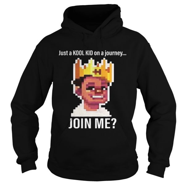 Just A Kool Kid On A Journey oin Me Hoodie Shirt