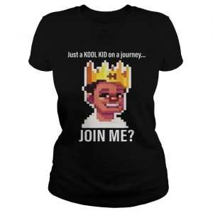 Just A Kool Kid On A Journey oin Me Ladies Shirt
