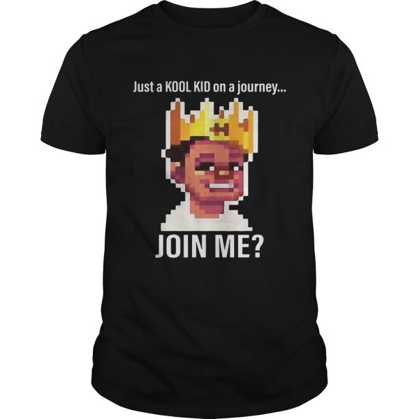 Just A Kool Kid On A Journey oin Me Unisex Shirt