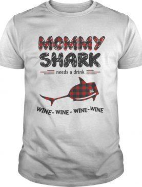 Mommy shark needs a drink wine wine wine wine tshirt