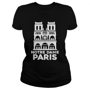 Notre Dame Paris Church France Pray For Paris Ladies shirt