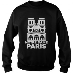 Notre Dame Paris Church France Pray For Paris Sweat shirt