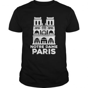 Notre Dame Paris Church France Pray For Paris Unisex shirt