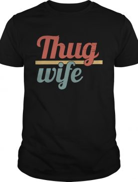 Official Thug wife tshirt