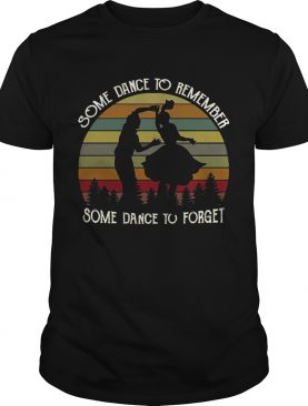 Some Dance To Remember Some Dance To Forget TShirt