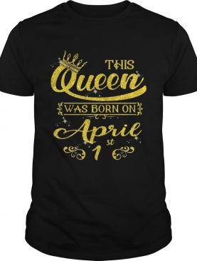 Sparkle Gold This Queen Was Born On April 1st Birthday TShirt