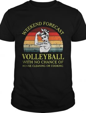 Strong girl weekend forecast volleyball with no chance of house cleaning or cooking retro tshirt