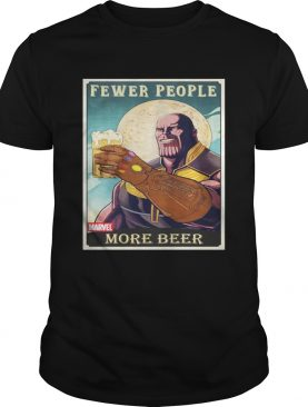 Thanos fever people more beer tshirt
