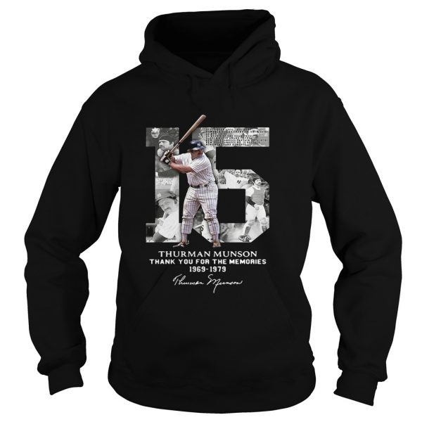 Thurman Munson thank you for the memories 1969 1979 signature Hoodie shirt
