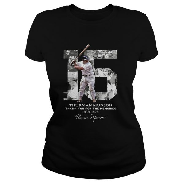 Thurman Munson thank you for the memories 1969 1979 signature Ladies shirt