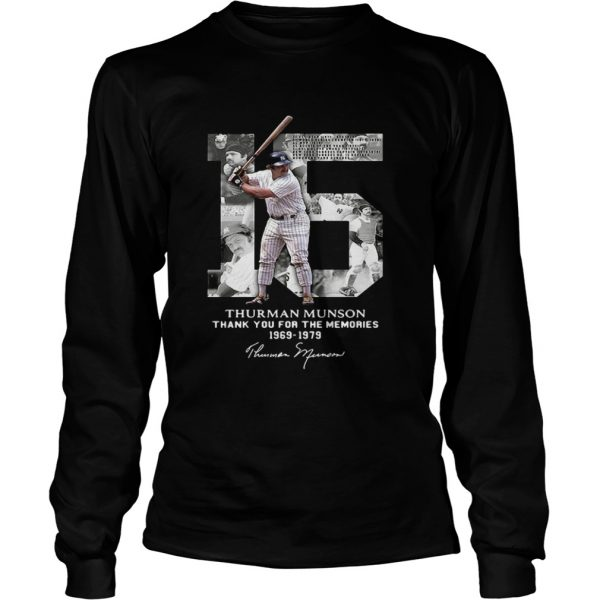 Thurman Munson thank you for the memories 1969 1979 signature Longsleeve shirt