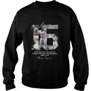 Thurman Munson thank you for the memories 1969 1979 signature Sweat shirt