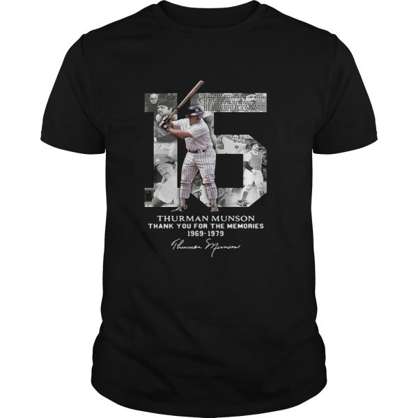 Thurman Munson thank you for the memories 1969 1979 signature Unisex shirt