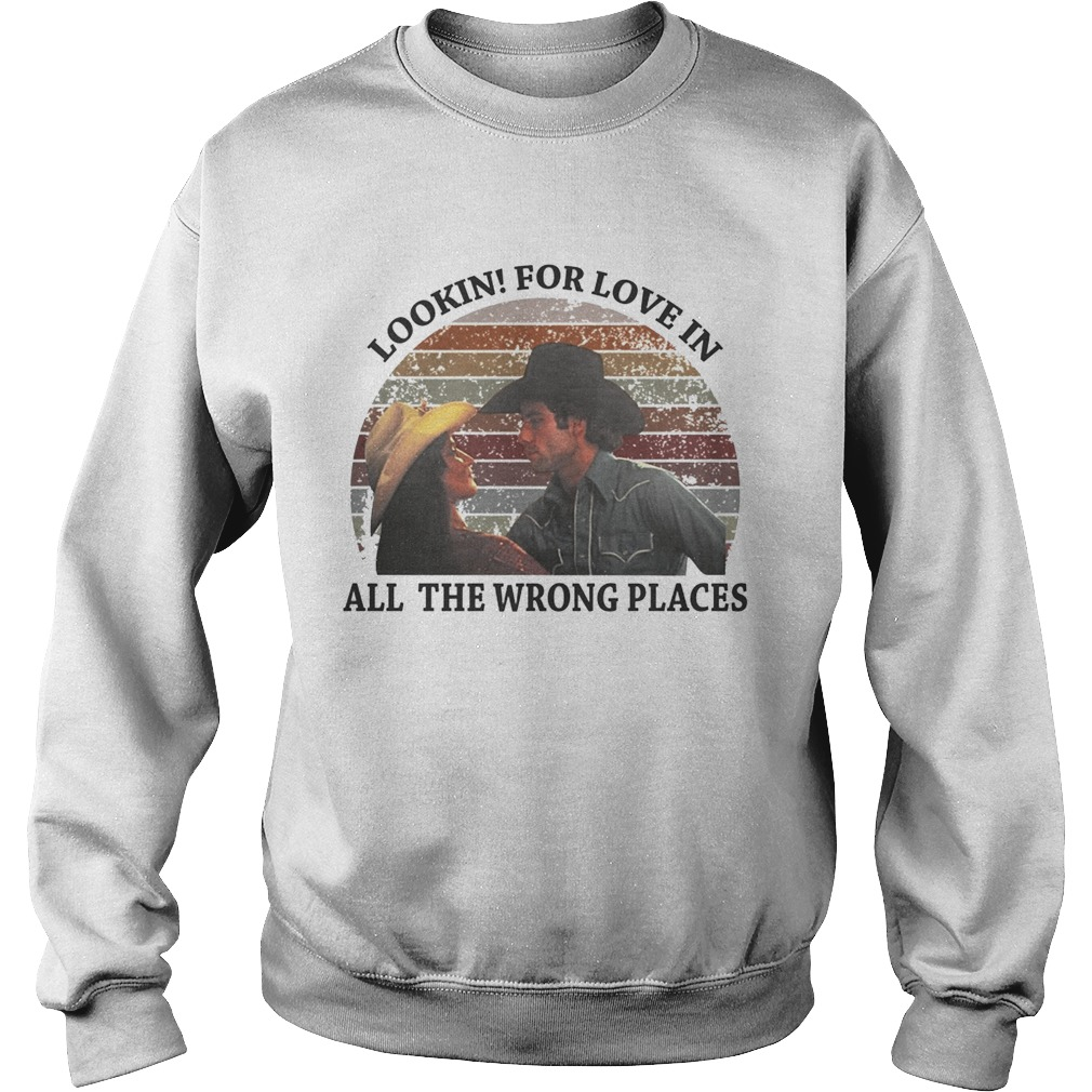ddc5694d5 Urban Cowboy lookin for love in all the wrong places retro Sweat shirt