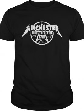 Winchester I hunt therefore I am tshirts