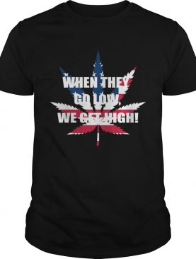 America Flag weed when they go low we get high tshirt