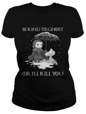 Arya Stark and dog Game Of Thrones be kind to ghost or I'll kill you tshirt