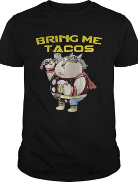Avengers Endgame fat Thor and beer bring me tacos tshirt