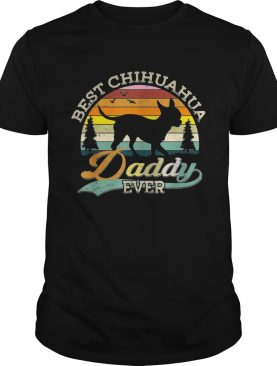 Best Chihuahua Daddy Ever Sunset tshirt