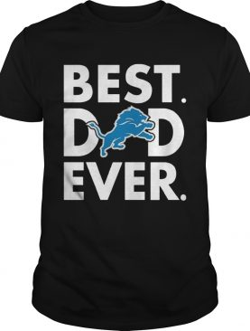 Best Dad Ever Detroit Lions Father's Day TShirt