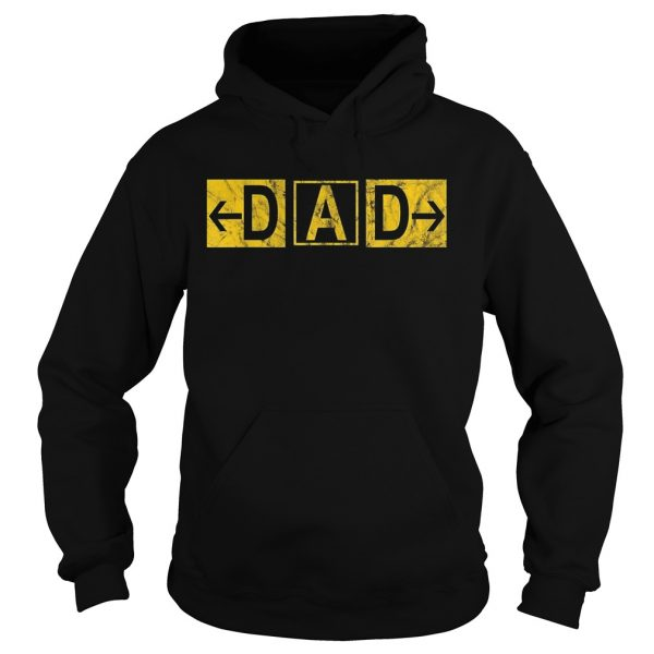 DAD Airport Taxiway Sign Pilot Father's Day 2019 Hoodie shirt