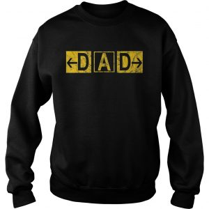 DAD Airport Taxiway Sign Pilot Father's Day 2019 Sweat shirt