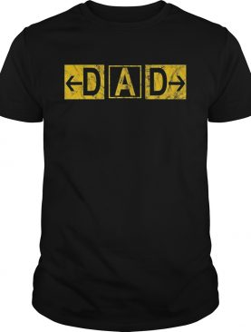 DAD Airport Taxiway Sign Pilot Father's Day 2019 tshirt