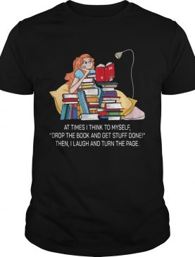 Drop The Book And Get Stuff Done TShirt