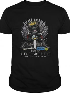 Game of Bones House Frenchie shit just got real Game of Thrones tshirt
